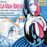 La Vida Breve - Telarc recording of the opera - The Cincinnati Symphony conducted by Jesus Lopez-Cobos