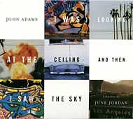 John Adams - I Was Looking at the Ceiling and Then I Saw the Sky (NonesuchCD cover)